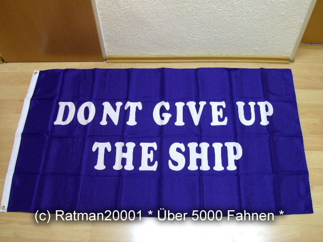 Dont give up the Ship - 90 x 150 cm