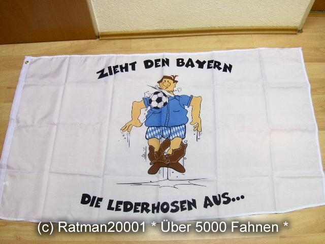 Zieht den Bayern die - 90 x 150 cm